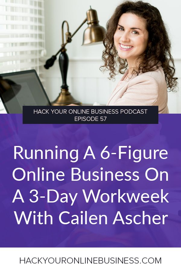 Running A 6-Figure Online Business On A 3-Day Workweek With Cailen Ascher
