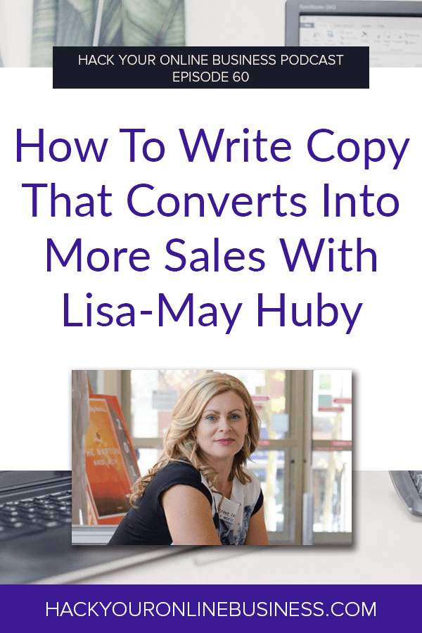 How To Write Copy That Converts Into More Sales With Lisa-May Huby