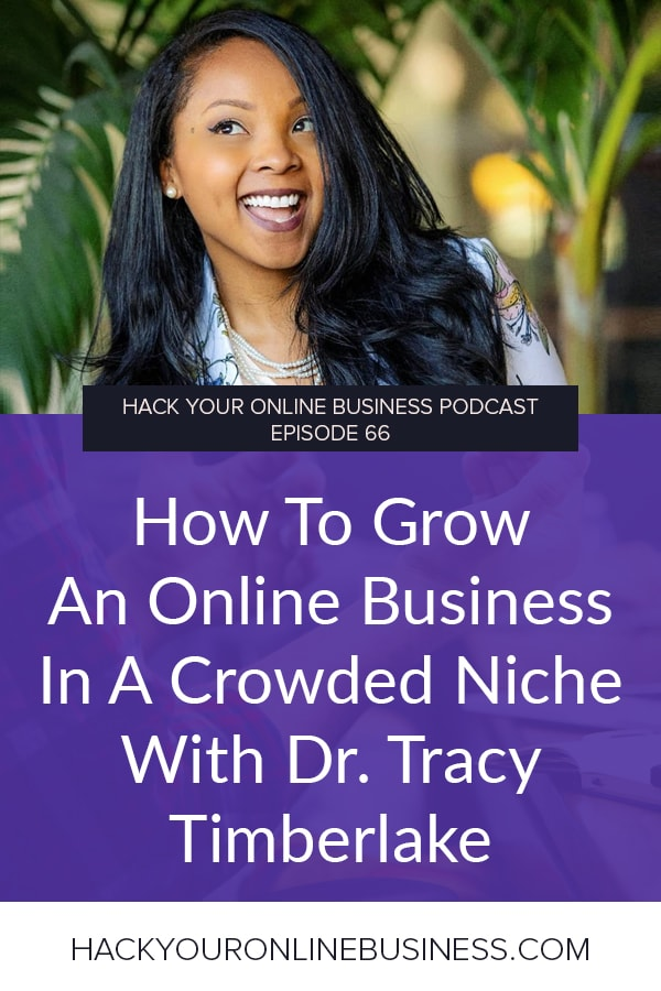 How To Grow An Online Business In A Crowded Niche With Dr. Tracy Timberlake
