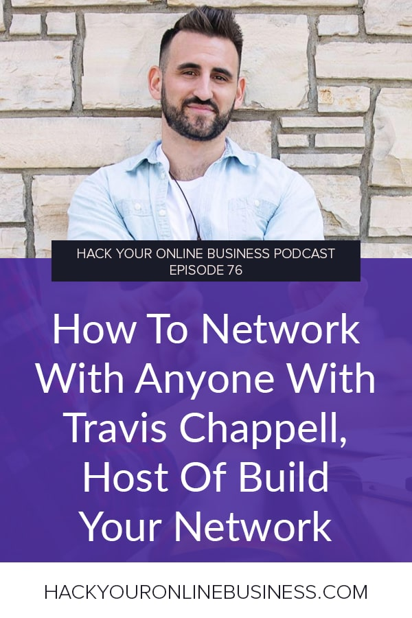 How To Network With Anyone With Travis Chappell, Host Of Build Your Network