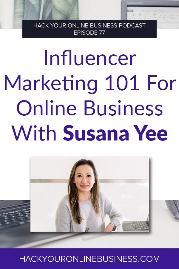 Influencer Marketing 101 For Online Business With Susana Yee
