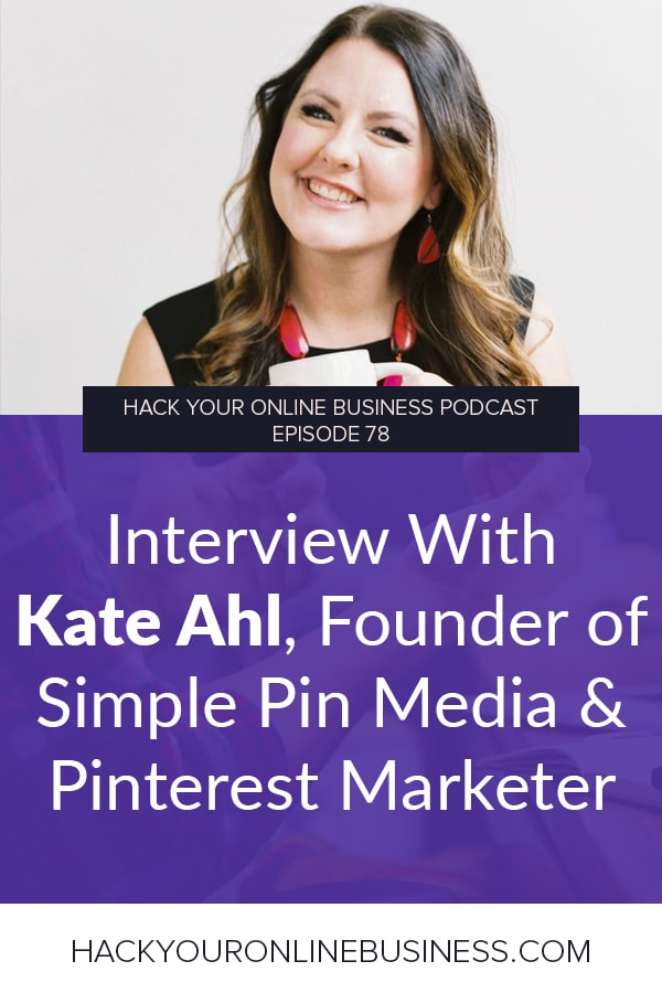 Interview With Kate Ahl, Founder of Simple Pin Media & Pinterest Marketer