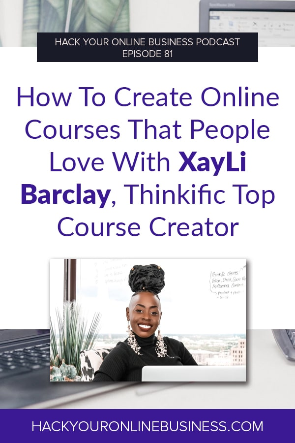 How To Create Online Courses That People Love With XayLi Barclay, Thinkific Top Course Creator