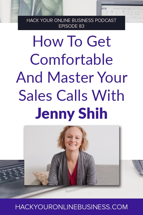 How To Get Comfortable And Master Your Sales Calls With Jenny Shih