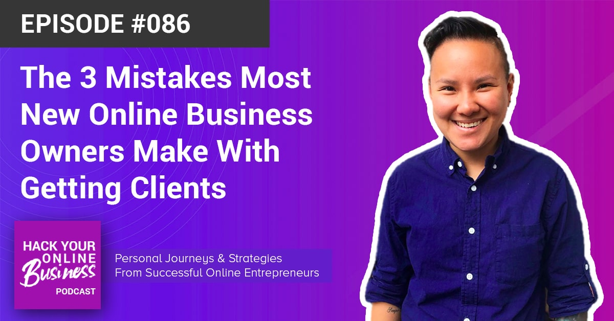 The 3 Mistakes Most New Online Business Owners Make With Getting Clients