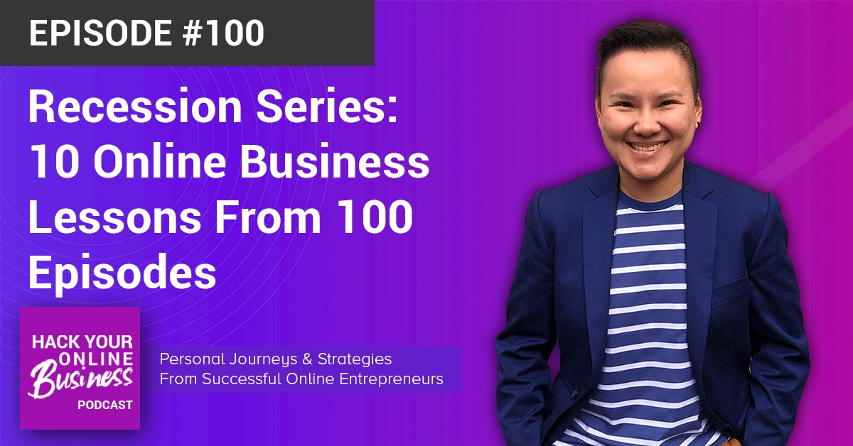 Recession Series- 10 Online Business Lessons From 100 Episodes