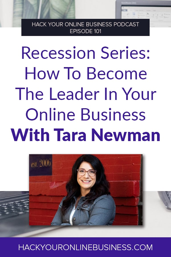 Recession Series- How To Become The Leader In Your Online Business With Tara Newmanl