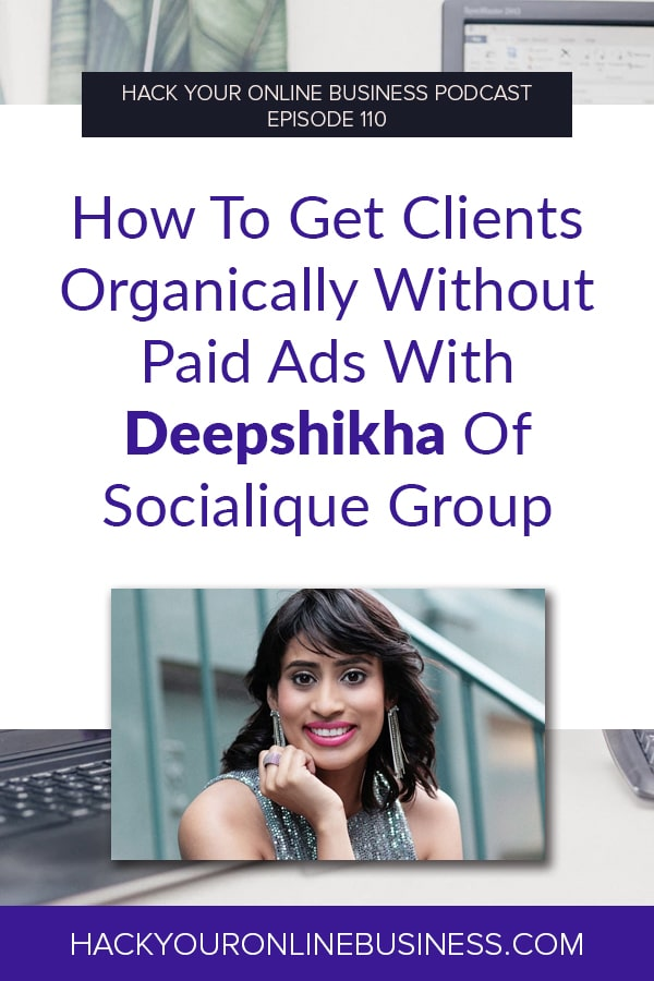 How To Get Clients Organically Without Paid Ads With Deepshikha Of Socialique Group