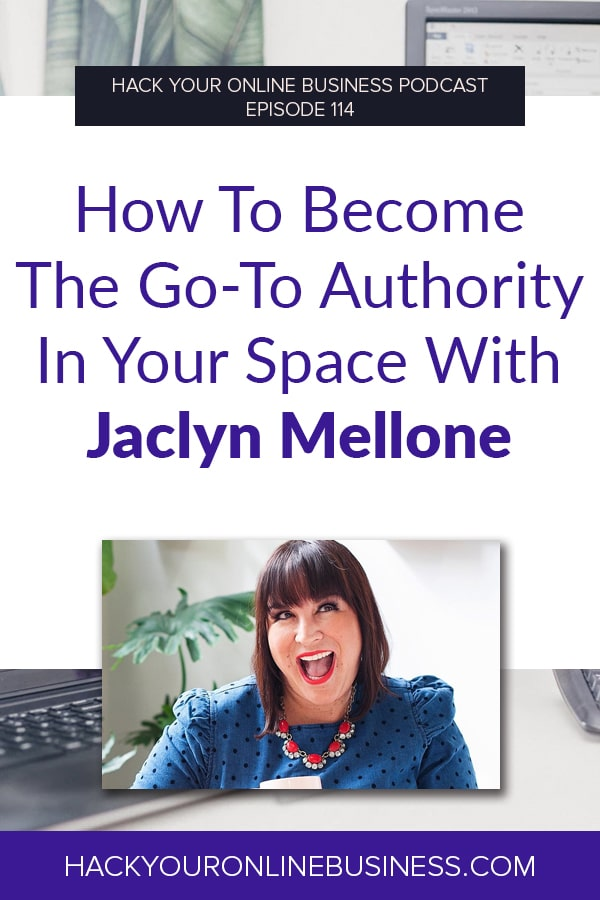 How To Become The Go-To Authority In Your Space With Jaclyn Mellone