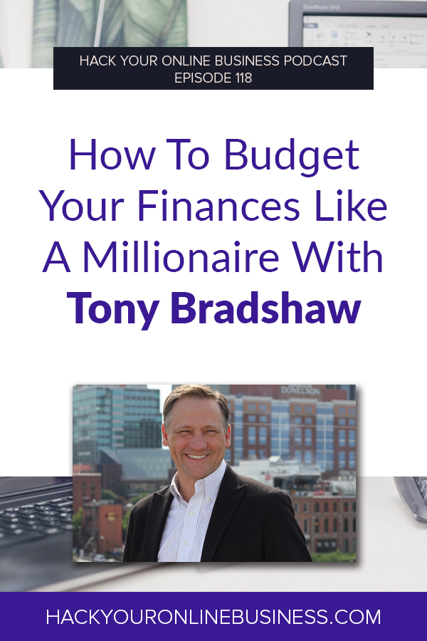 How To Budget Your Finances Like A Millionaire With Tony Bradshaw