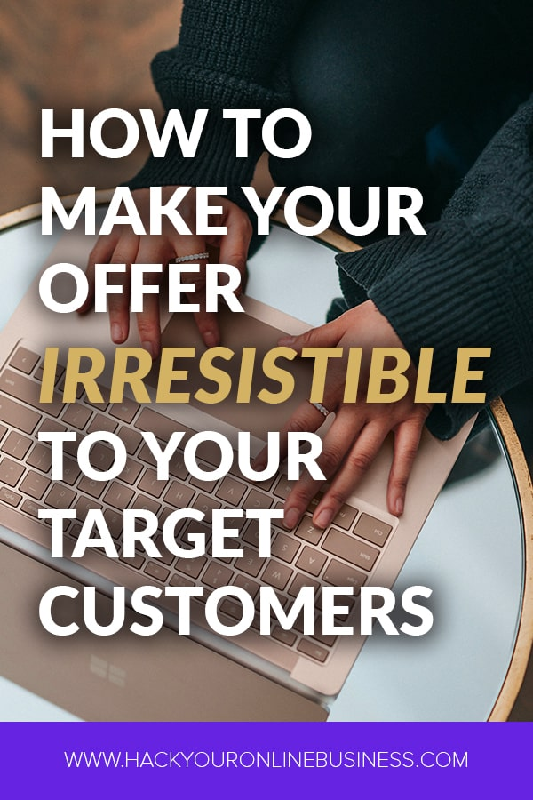 How To Create An Offer That Is Relevant And Irresistible