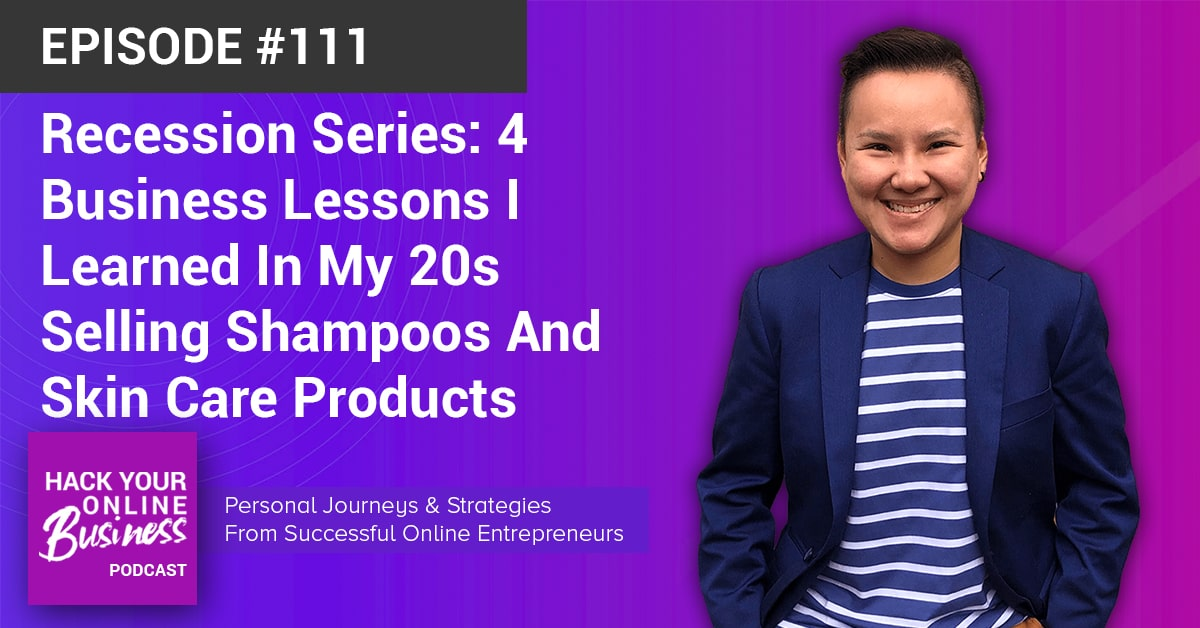 Recession Series- 4 Business Lessons I Learned In My 20s Selling Shampoos And Skin Care Products