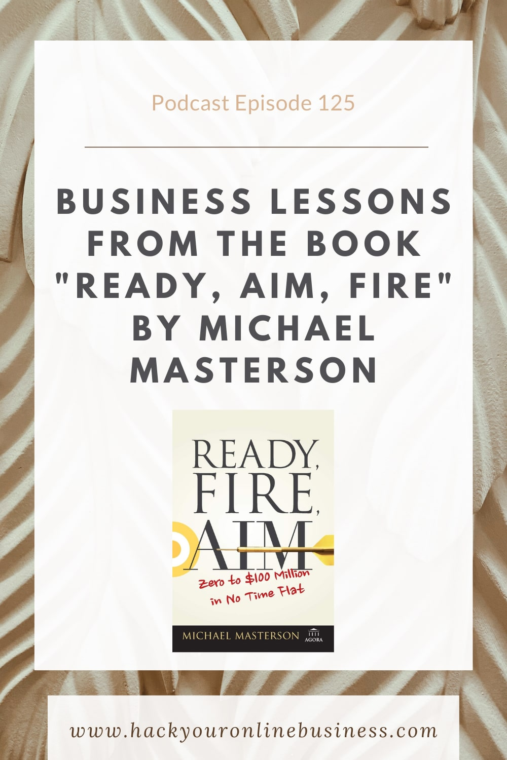 Business lessons from ready aim fire by michael masterson