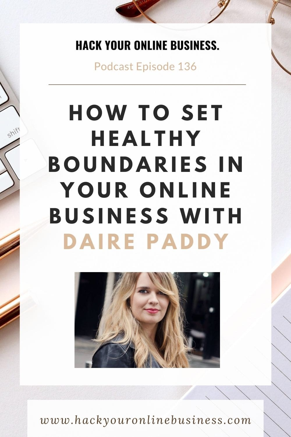 How To Set Healthy Boundaries In Your Online Business With Daire Paddy 2