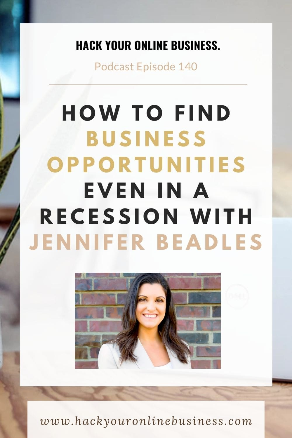 How To Find Business Opportunities Even In A Recession With Jennifer Beadles