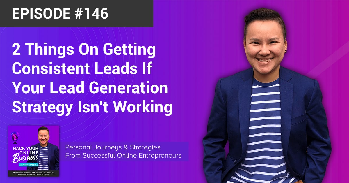 2 Things On Getting Consistent Leads If Your Lead Generation Strategy Isn't Working