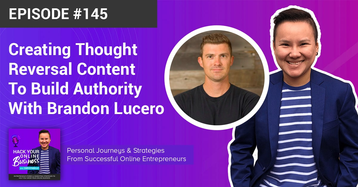 Creating Thought-Reversal Content To Build Authority With Brandon Lucero of Video 4X Effect